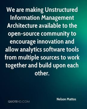 We are making Unstructured Information Management Architecture available to the open-source community to encourage innovation and allow analytics software tools from multiple sources to work together and build upon each other.