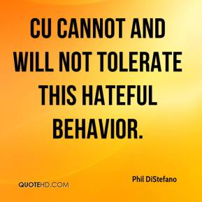 Phil DiStefano  - CU cannot and will not tolerate this hateful behavior.