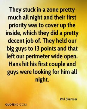 Phil Skamser  - They stuck in a zone pretty much all night and their first priority was to cover up the inside, which they did a pretty decent job of. They held our big guys to 13 points and that left our perimeter wide open. Hans hit his first couple and guys were looking for him all night.