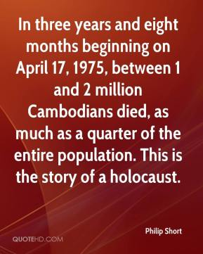 In three years and eight months beginning on April 17, 1975, between 1 and 2 million Cambodians died, as much as a quarter of the entire population. This is the story of a holocaust.