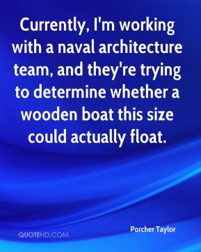 Currently, I'm working with a naval architecture team, and they're trying to determine whether a wooden boat this size could actually float.