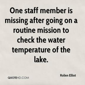 Rolien Elliot  - One staff member is missing after going on a routine mission to check the water temperature of the lake.