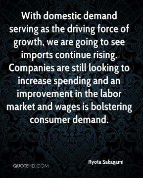 Ryota Sakagami  - With domestic demand serving as the driving force of growth, we are going to see imports continue rising. Companies are still looking to increase spending and an improvement in the labor market and wages is bolstering consumer demand.
