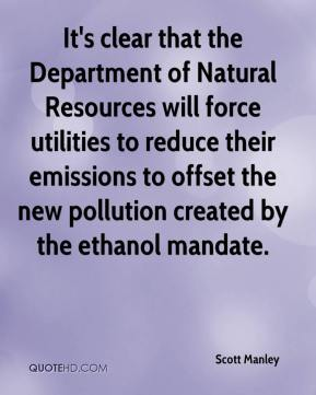 Scott Manley  - It's clear that the Department of Natural Resources will force utilities to reduce their emissions to offset the new pollution created by the ethanol mandate.