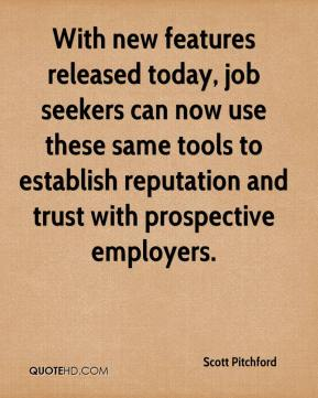 Scott Pitchford  - With new features released today, job seekers can now use these same tools to establish reputation and trust with prospective employers.