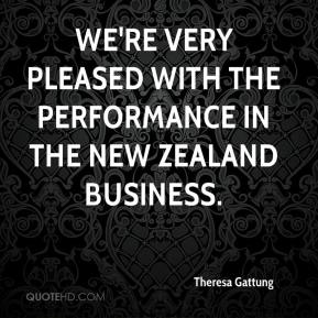 Theresa Gattung  - We're very pleased with the performance in the New Zealand business.