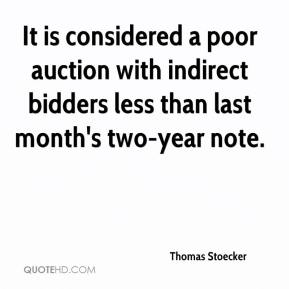 Thomas Stoecker  - It is considered a poor auction with indirect bidders less than last month's two-year note.