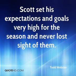 Scott set his expectations and goals very high for the season and never lost sight of them.