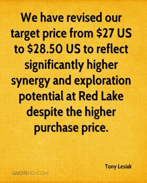 Tony Lesiak  - We have revised our target price from $27 US to $28.50 US to reflect significantly higher synergy and exploration potential at Red Lake despite the higher purchase price.