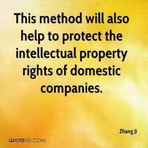 Zhang Ji  - This method will also help to protect the intellectual property rights of domestic companies.