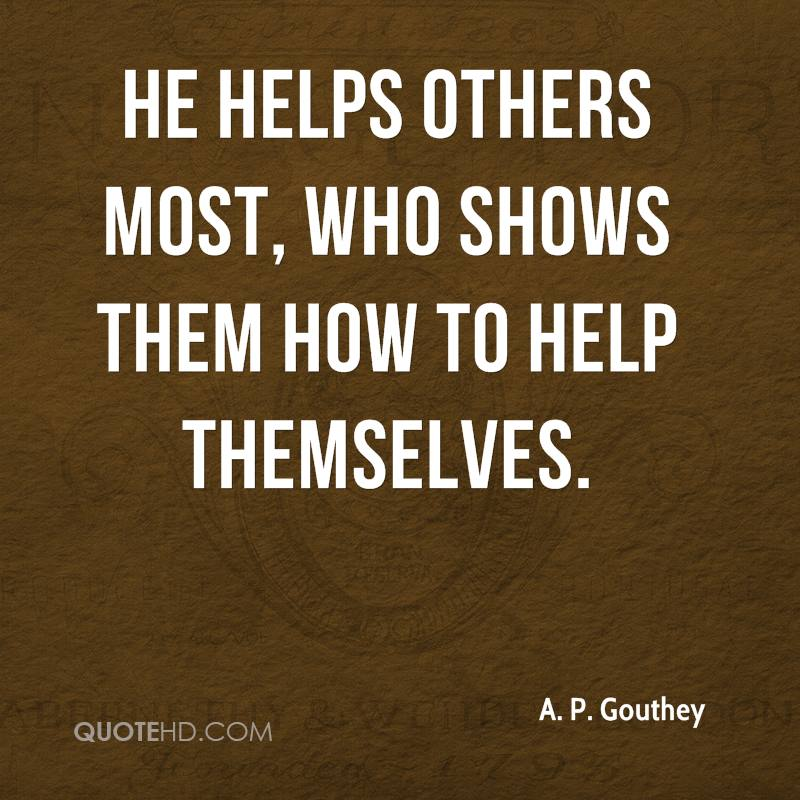 He helps others most, who shows them how to help themselves.