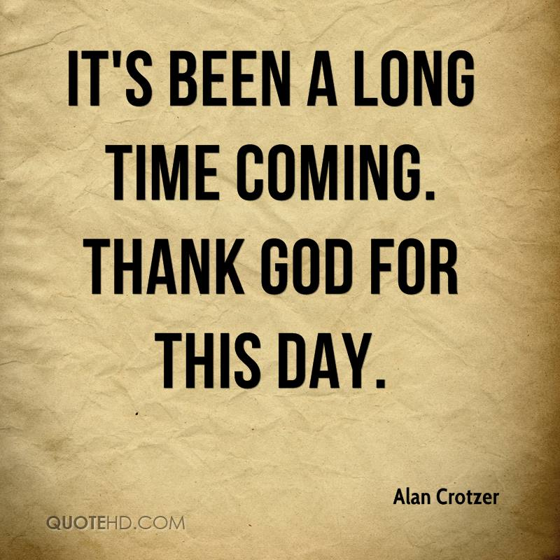 Thanks For Coming Quotes: Alan Crotzer Quotes