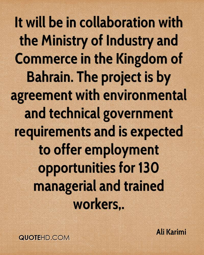 It will be in collaboration with the Ministry of Industry and Commerce in the Kingdom of Bahrain. The project is by agreement with environmental and technical government requirements and is expected to offer employment opportunities for 130 managerial and trained workers.