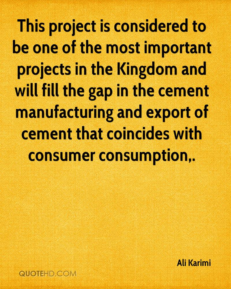 This project is considered to be one of the most important projects in the Kingdom and will fill the gap in the cement manufacturing and export of cement that coincides with consumer consumption.