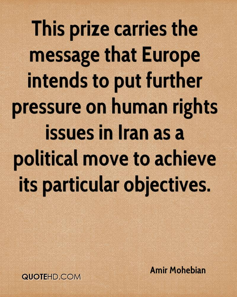 This prize carries the message that Europe intends to put further pressure on human rights issues in Iran as a political move to achieve its particular objectives.