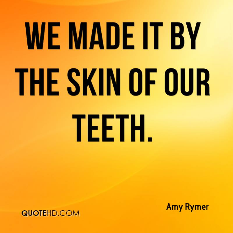 Amy Rymer Quotes QuoteHD Simple We Made It Quotes