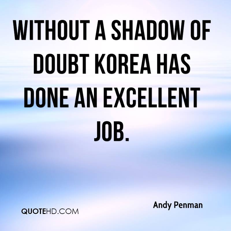Without a shadow of doubt Korea has done an excellent job.