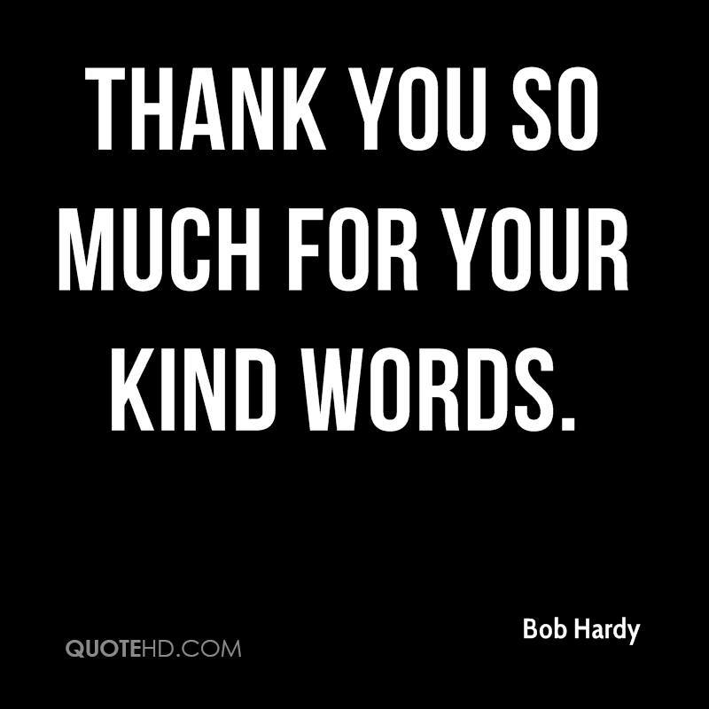 Thank You For The Kind Words Quotes