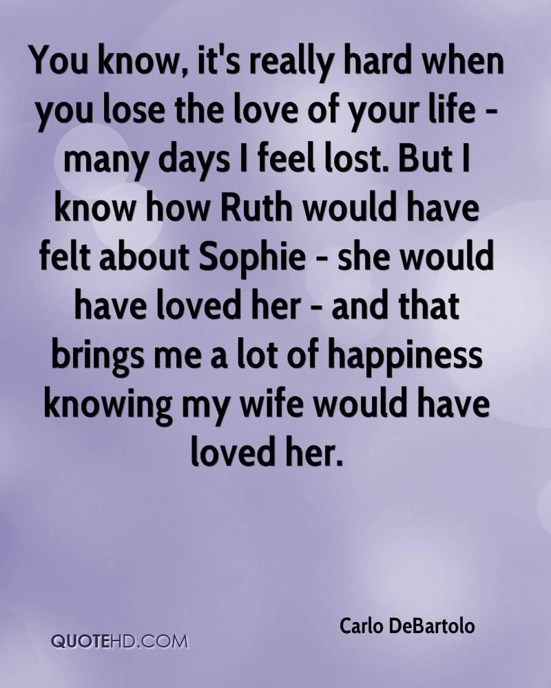 Love Lost Quotes For Her Carlo Debartolo Wife Quotes  Quotehd