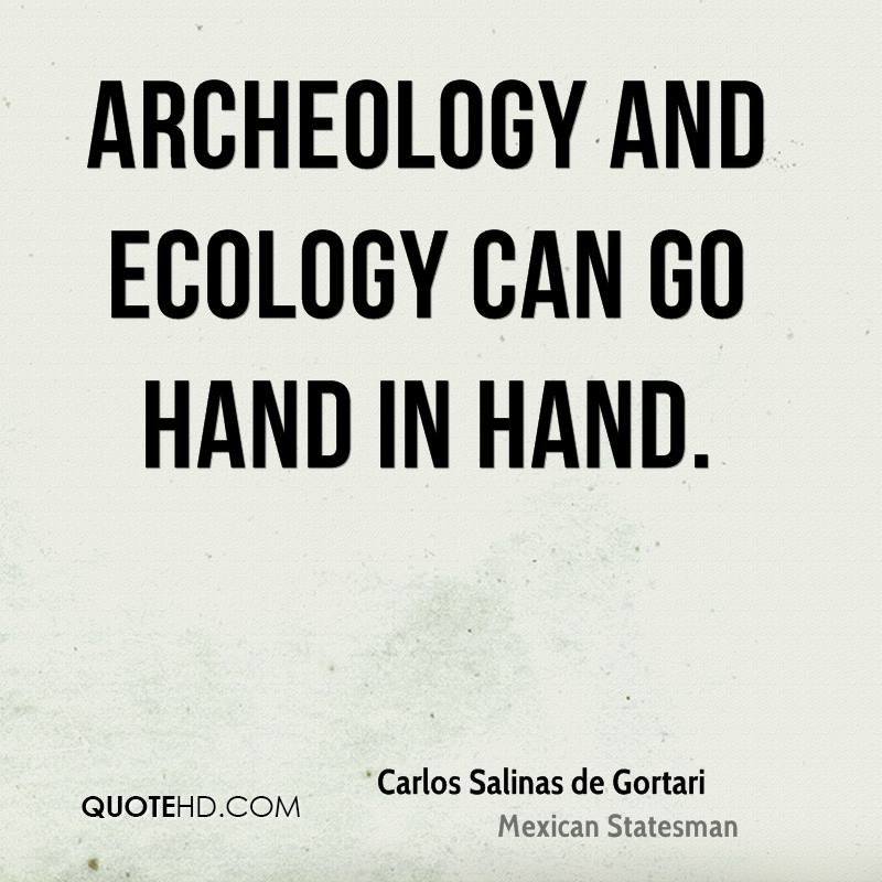 Archeology and ecology can go hand in hand.