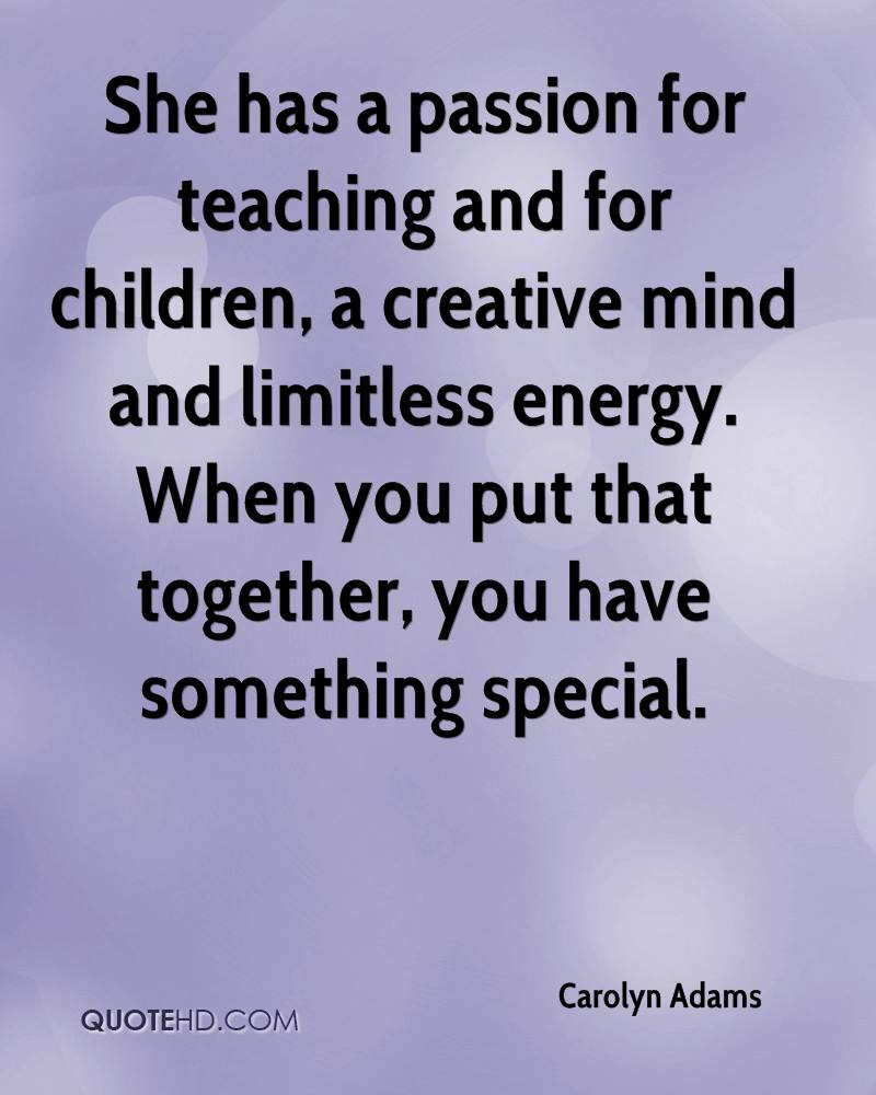 Teaching Quotes Carolyn Adams Quotes  Quotehd