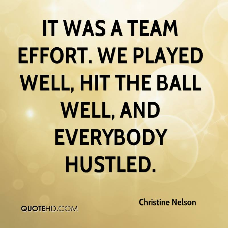 It was a team effort. We played well, hit the ball well, and everybody hustled.
