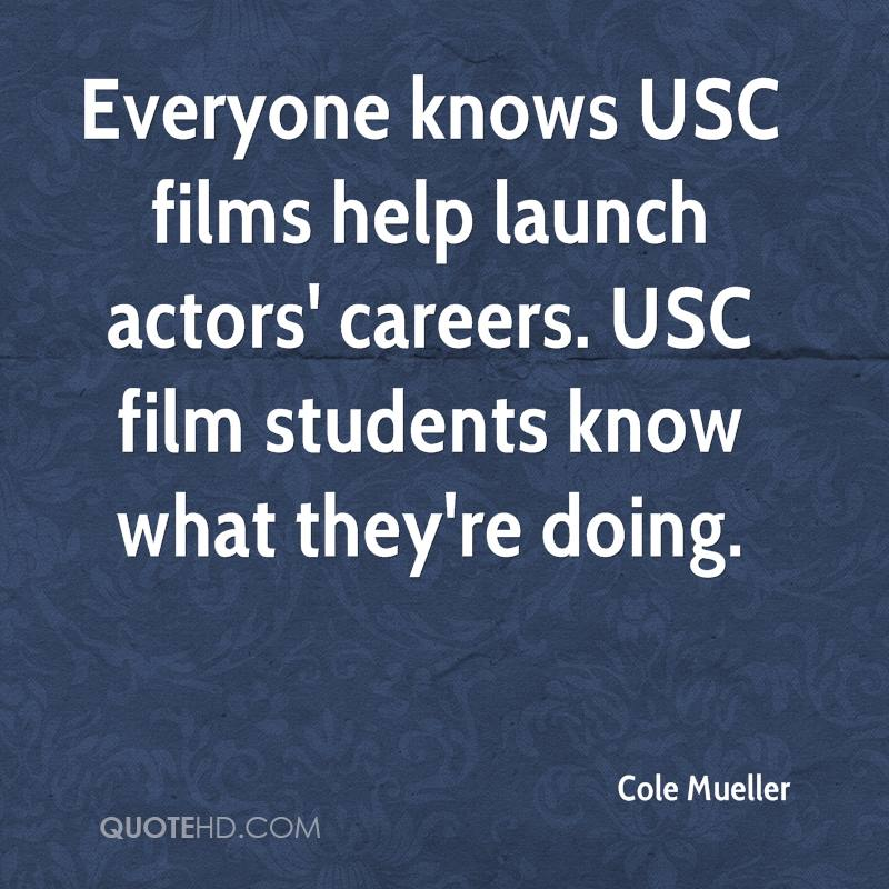 Everyone knows USC films help launch actors' careers. USC film students know what they're doing.