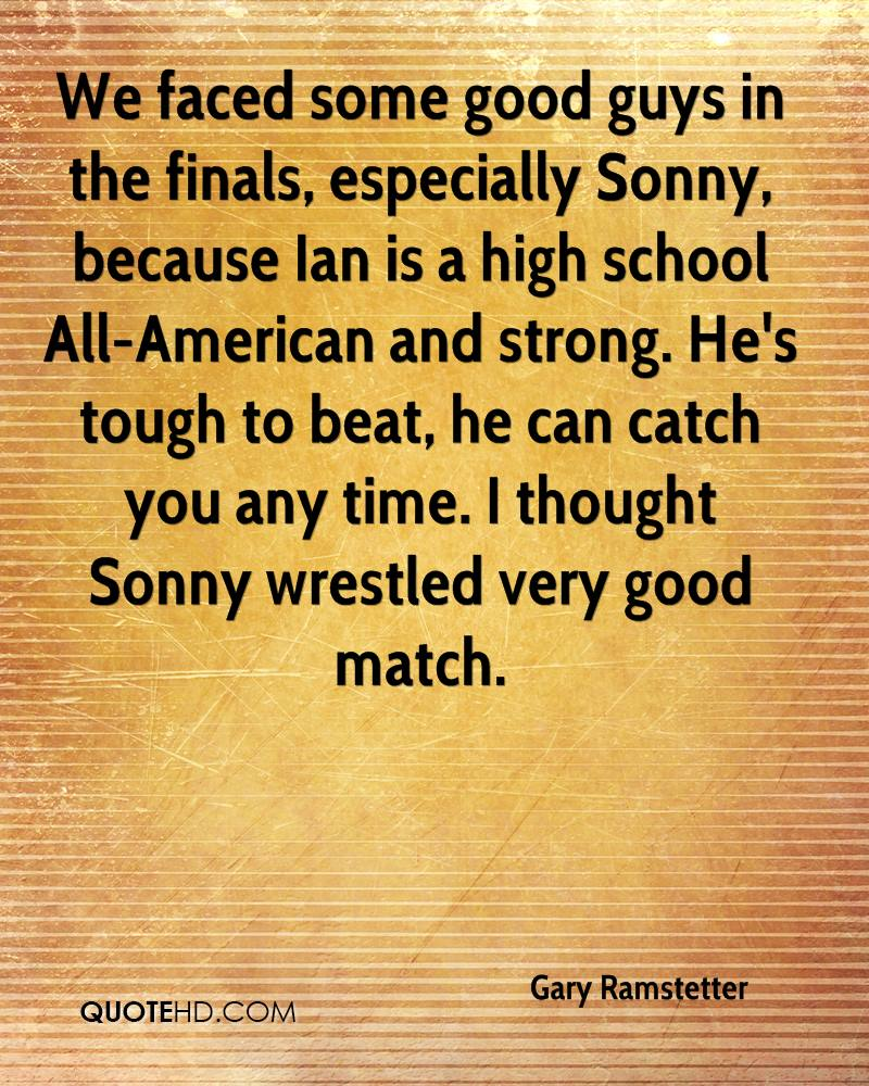 Finals Quotes Gary Ramstetter Quotes  Quotehd
