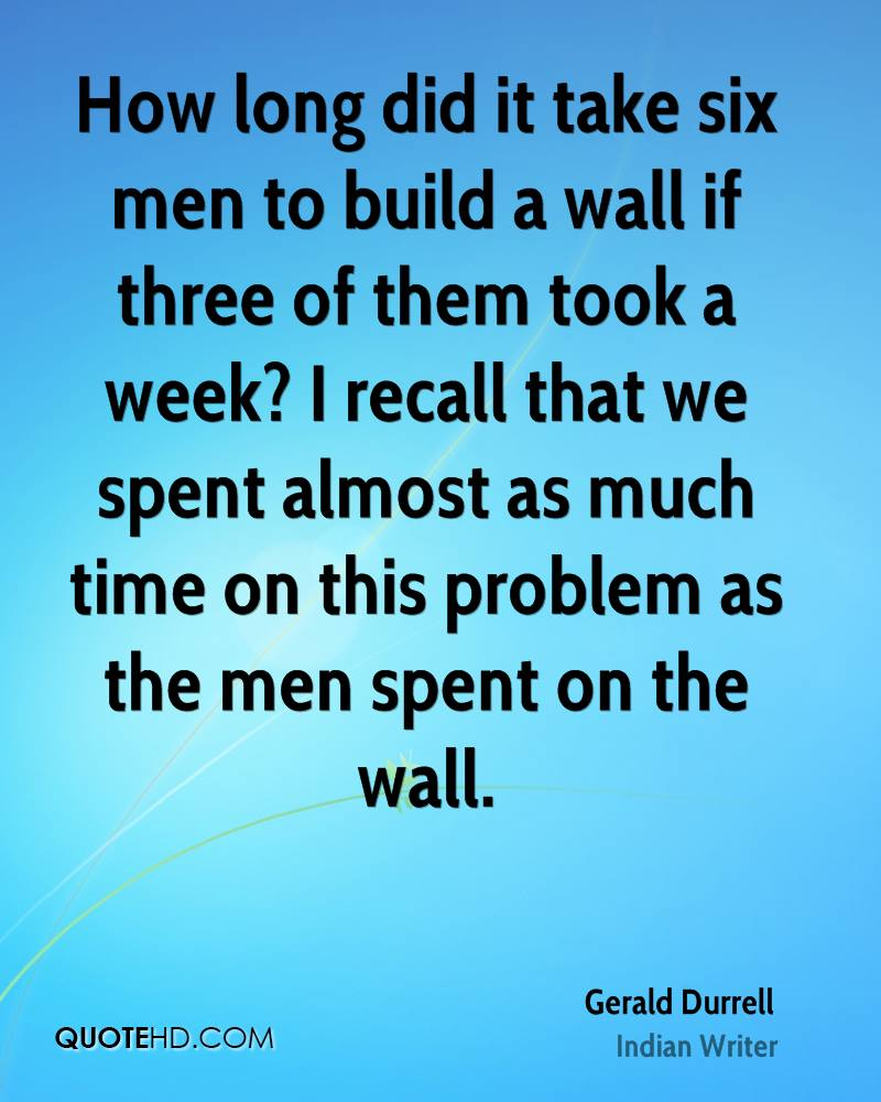 How long did it take six men to build a wall if three of them took a week? I recall that we spent almost as much time on this problem as the men spent on the wall.