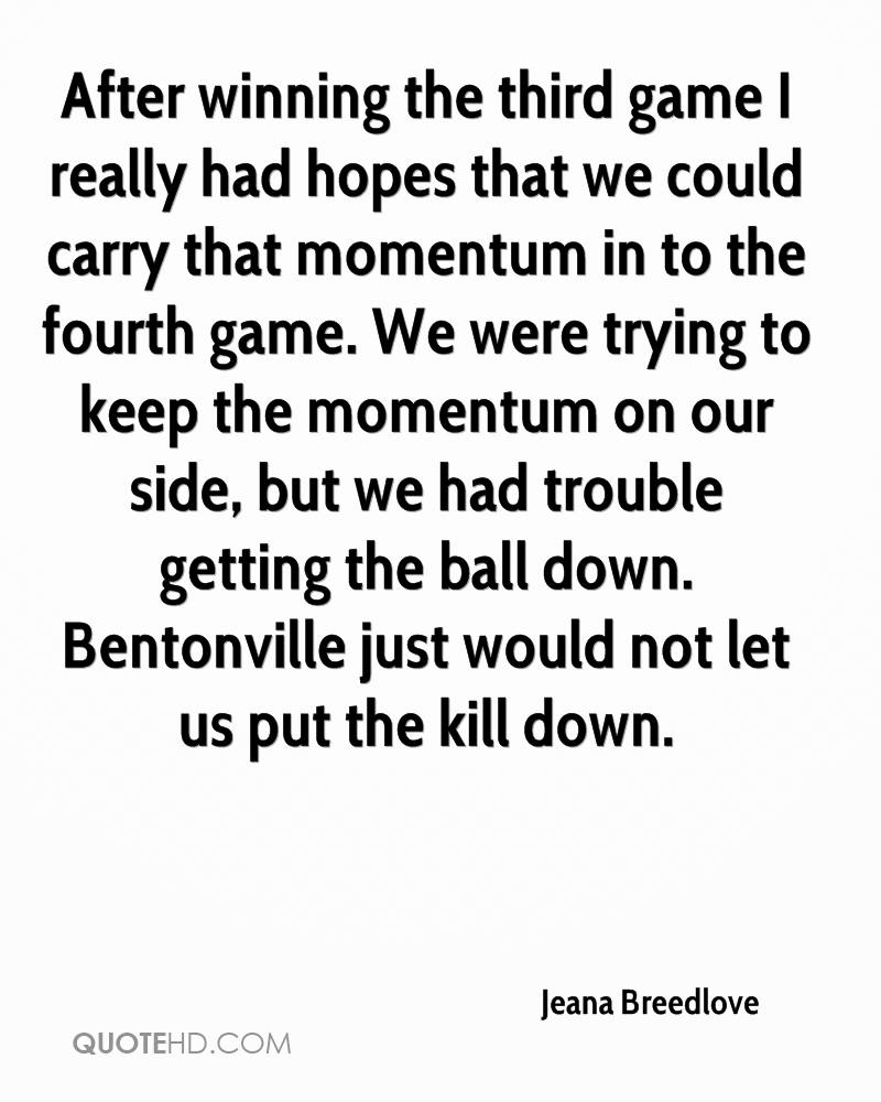 After winning the third game I really had hopes that we could carry that momentum in to the fourth game. We were trying to keep the momentum on our side, but we had trouble getting the ball down. Bentonville just would not let us put the kill down.