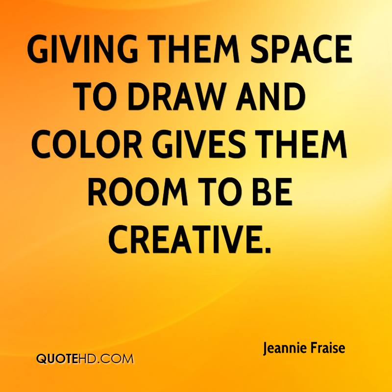 Giving them space to draw and color gives them room to be creative.