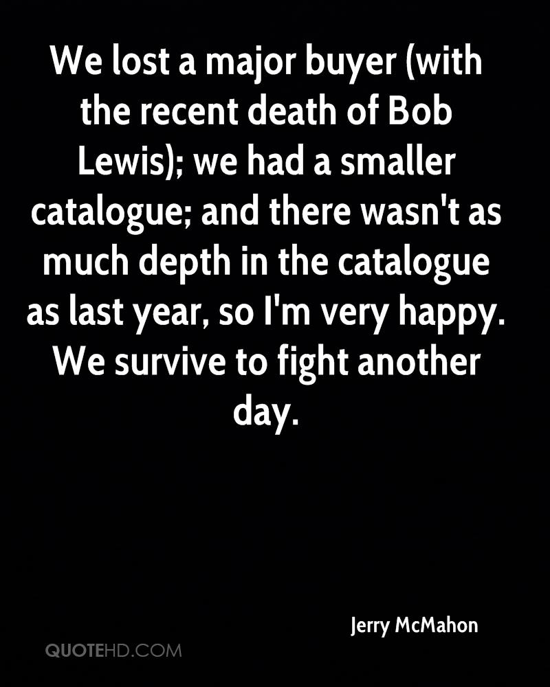 We lost a major buyer (with the recent death of Bob Lewis); we had a smaller catalogue; and there wasn't as much depth in the catalogue as last year, so I'm very happy. We survive to fight another day.