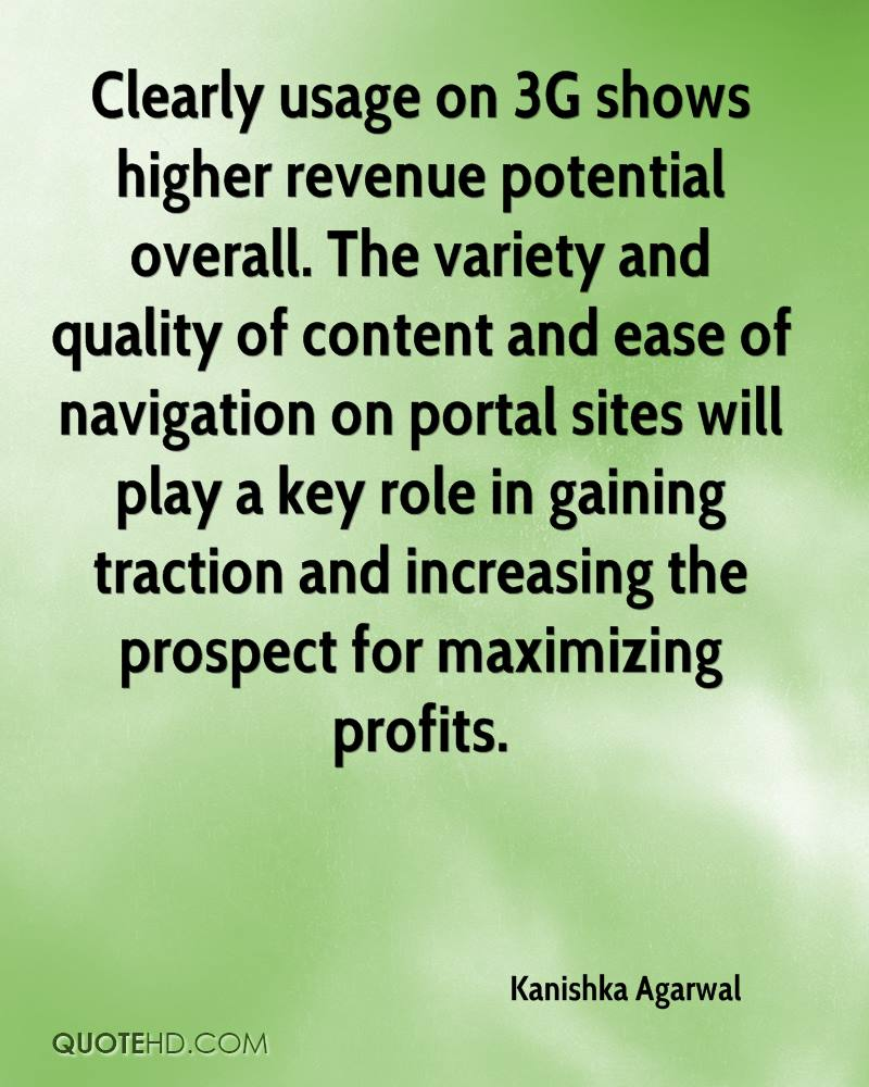 Clearly usage on 3G shows higher revenue potential overall. The variety and quality of content and ease of navigation on portal sites will play a key role in gaining traction and increasing the prospect for maximizing profits.