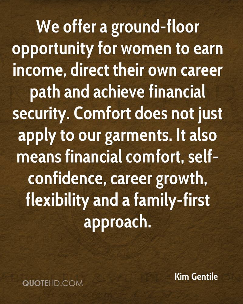 We offer a ground-floor opportunity for women to earn income, direct their own career path and achieve financial security. Comfort does not just apply to our garments. It also means financial comfort, self-confidence, career growth, flexibility and a family-first approach.