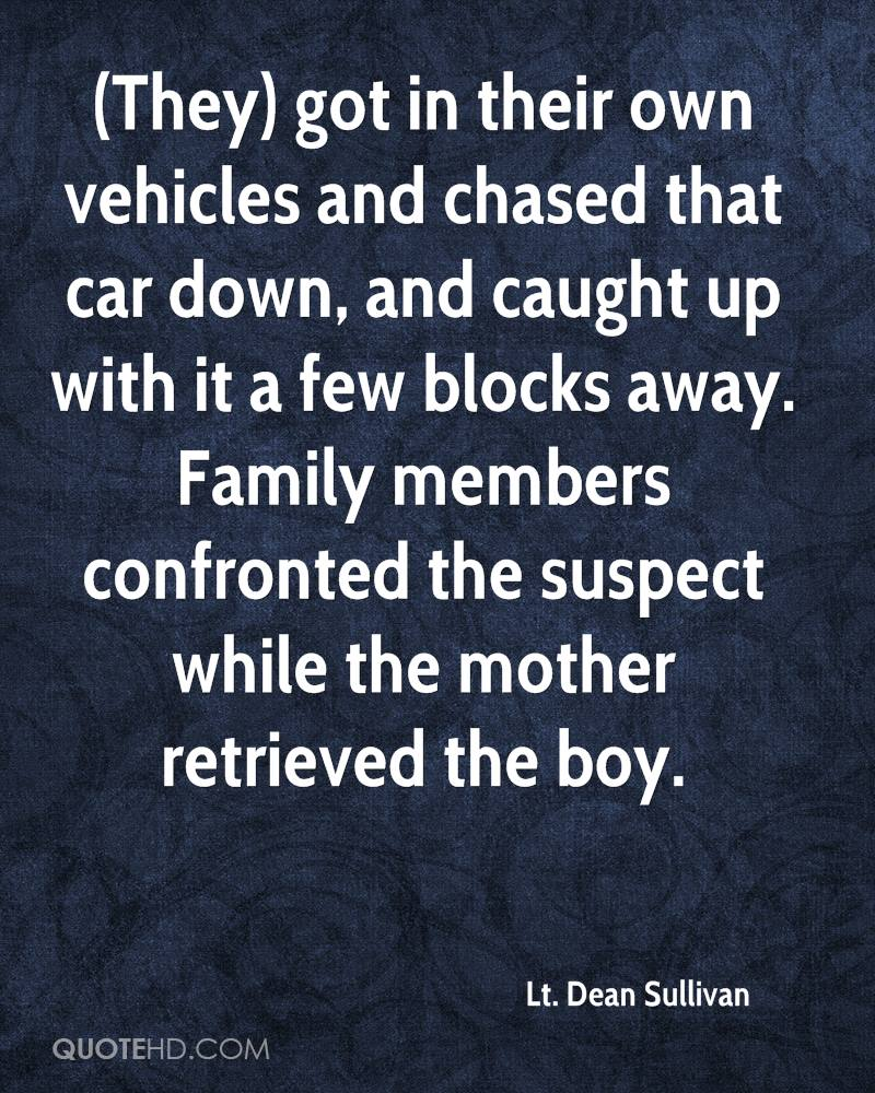 (They) got in their own vehicles and chased that car down, and caught up with it a few blocks away. Family members confronted the suspect while the mother retrieved the boy.
