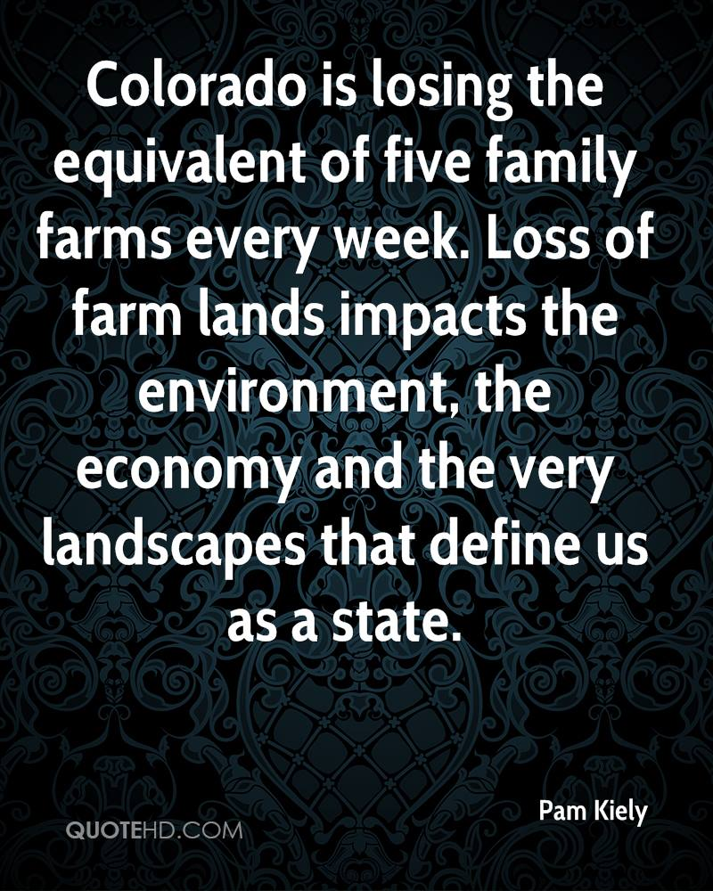 Colorado is losing the equivalent of five family farms every week. Loss of farm lands impacts the environment, the economy and the very landscapes that define us as a state.