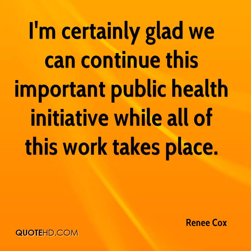 I'm certainly glad we can continue this important public health initiative while all of this work takes place.