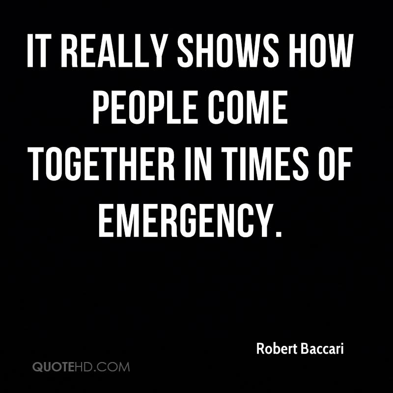 It really shows how people come together in times of emergency.