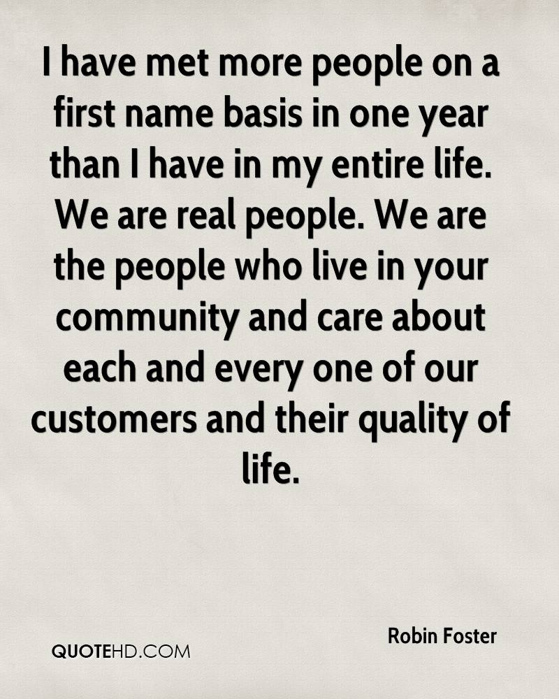 I have met more people on a first name basis in one year than I have in my entire life. We are real people. We are the people who live in your community and care about each and every one of our customers and their quality of life.