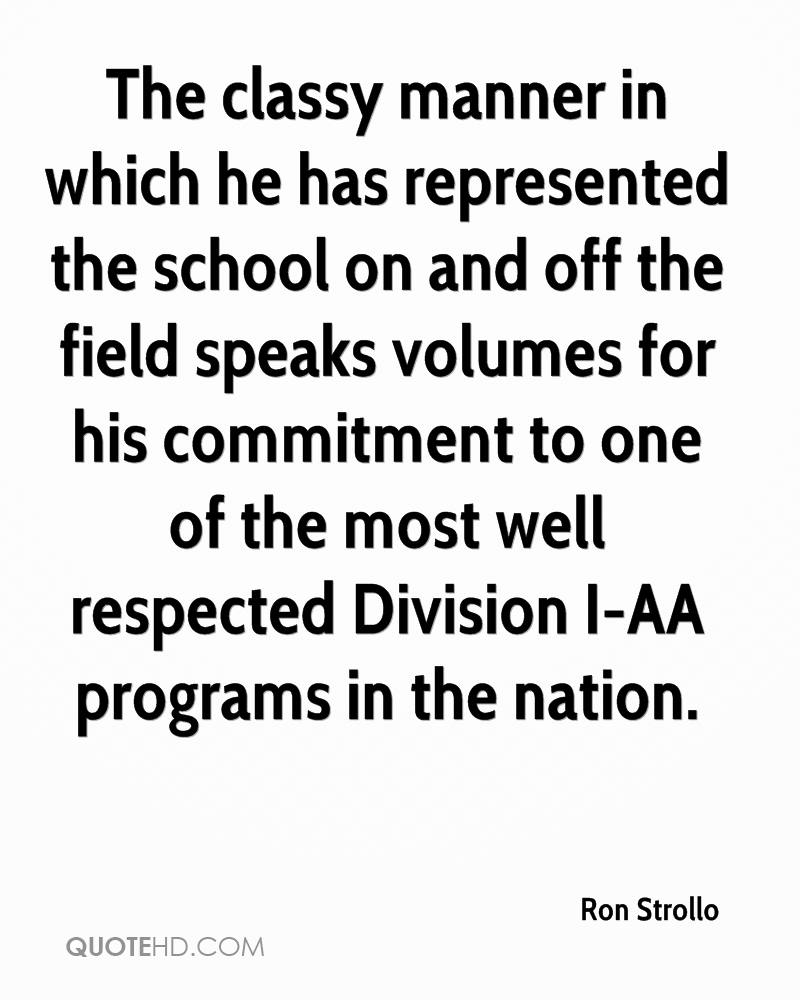 The classy manner in which he has represented the school on and off the field speaks volumes for his commitment to one of the most well respected Division I-AA programs in the nation.