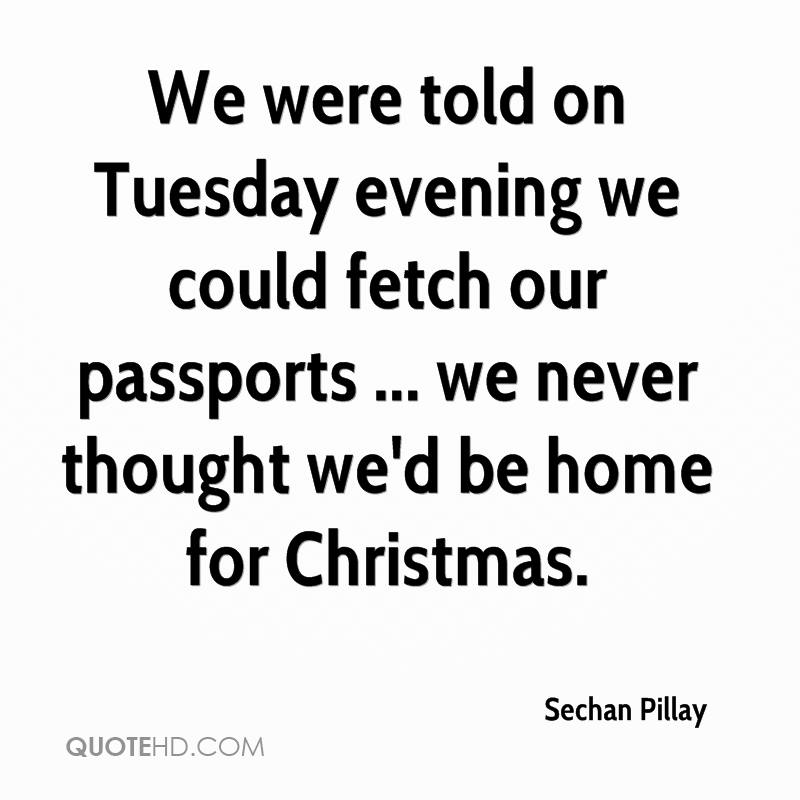 We were told on Tuesday evening we could fetch our passports ... we never thought we'd be home for Christmas.
