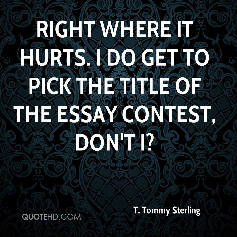 Right where it hurts. I do get to pick the title of the essay contest, don't I?
