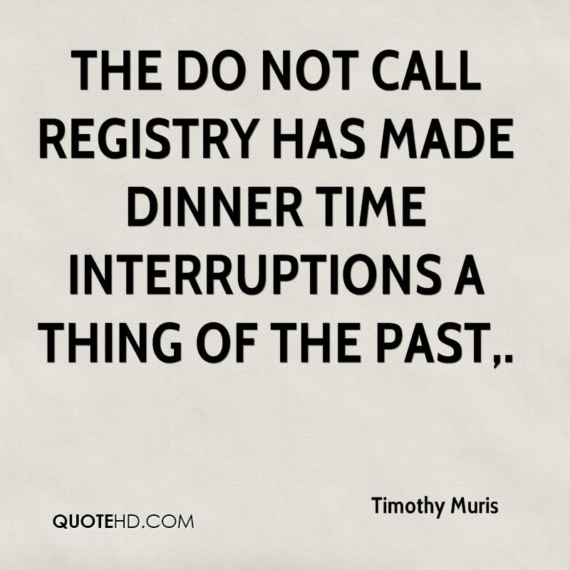 The Do Not Call Registry has made dinner time interruptions a thing of the past.
