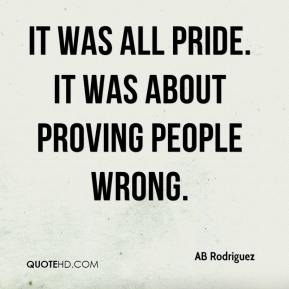 AB Rodriguez - It was all pride. It was about proving people wrong.