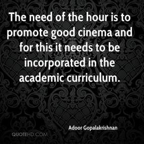 Adoor Gopalakrishnan - The need of the hour is to promote good cinema and for this it needs to be incorporated in the academic curriculum.