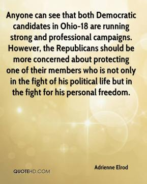 Adrienne Elrod - Anyone can see that both Democratic candidates in Ohio-18 are running strong and professional campaigns. However, the Republicans should be more concerned about protecting one of their members who is not only in the fight of his political life but in the fight for his personal freedom.