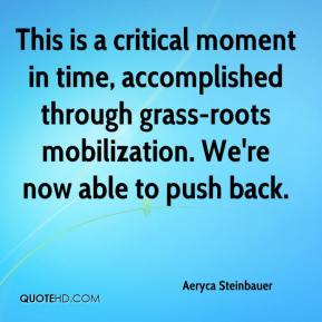 Aeryca Steinbauer - This is a critical moment in time, accomplished through grass-roots mobilization. We're now able to push back.