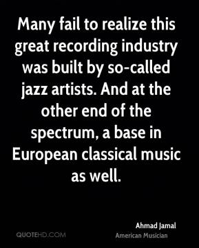 Many fail to realize this great recording industry was built by so-called jazz artists. And at the other end of the spectrum, a base in European classical music as well.