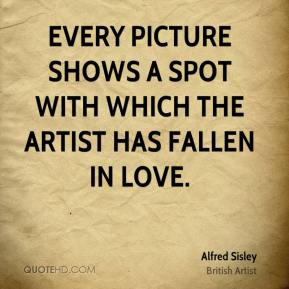 Every picture shows a spot with which the artist has fallen in love.