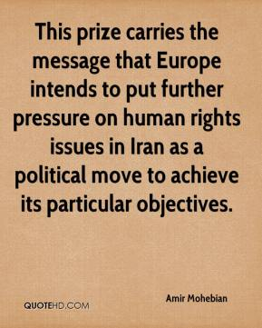 Amir Mohebian - This prize carries the message that Europe intends to put further pressure on human rights issues in Iran as a political move to achieve its particular objectives.